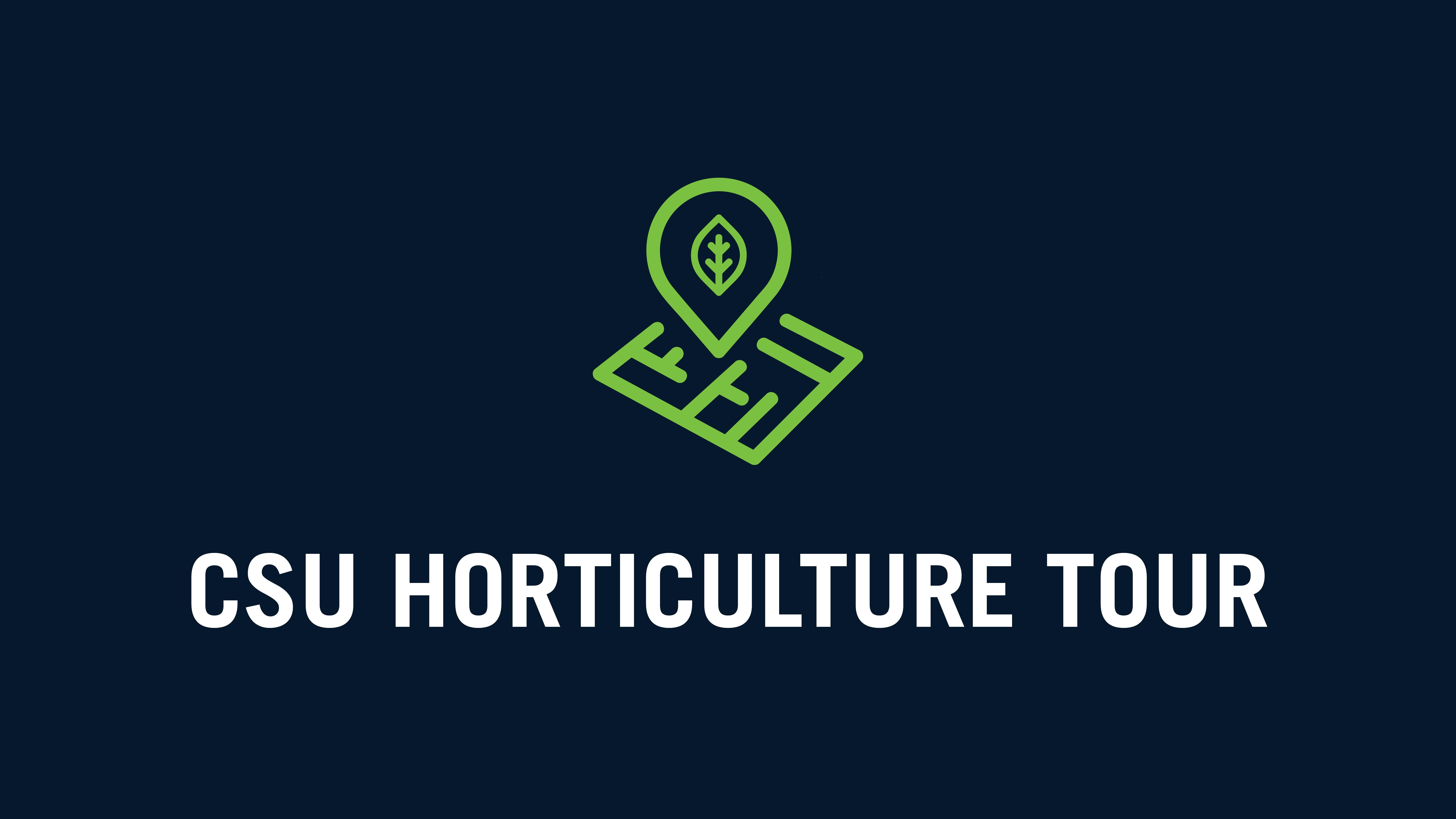 CSU Horticulture Tour