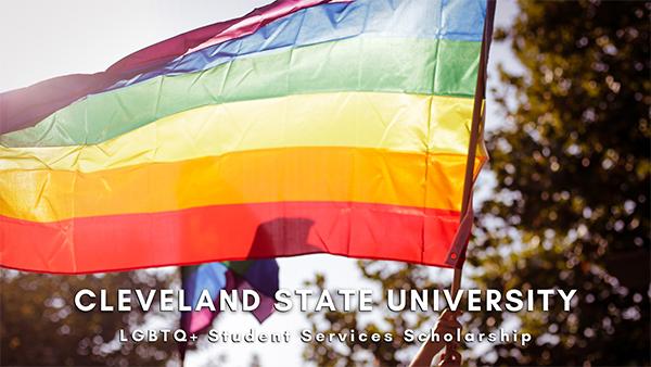 Cleveland State University LGBTQ+ Student Services Scholarship