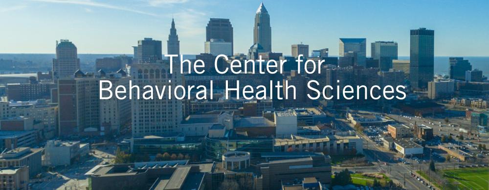 Center for Behavioral Health Sciences