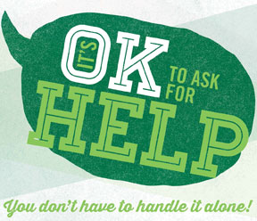 It's Okay To Ask For Help