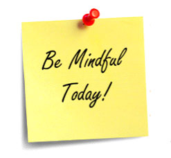 Be Mindful Today!