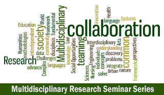 Multidisciplinary Research Seminar Series