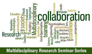 Multidisciplinary Research Seminar Series