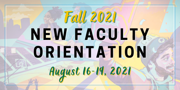 """Lift Up Vikes CSU Mural overlaid with words """"Fall 2021 New Faculty Orientation August 16-19, 2021"""""""