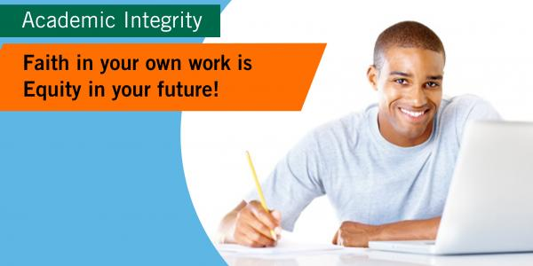 Academic integrity: Faith in your own work is equity in your future