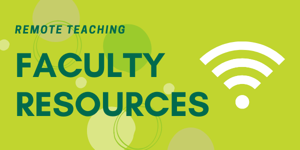 Remote Teaching Faculty Resources