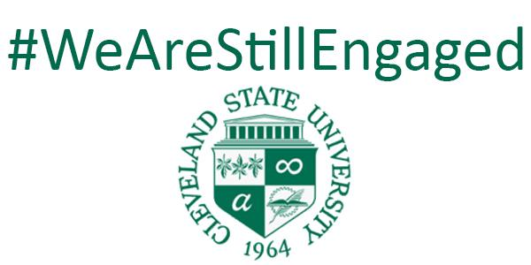 We Are Still Engaged - Cleveland State University